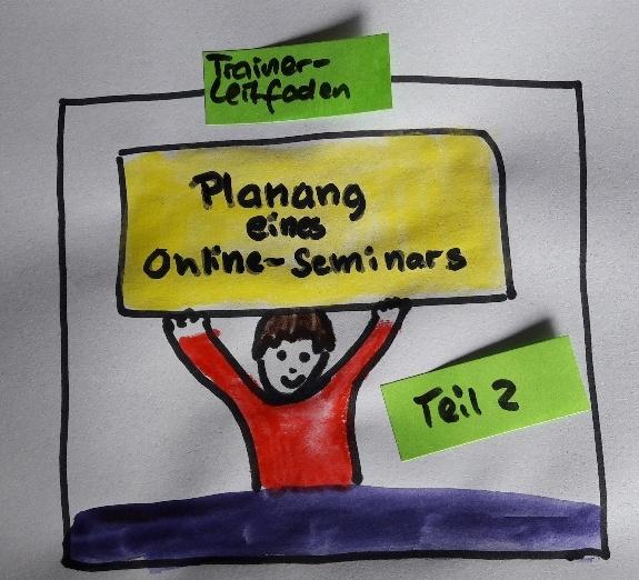Planung eines Online-Seminars, Teil 2 – Trainerleitfaden